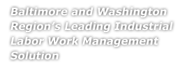 Baltimore and Washington Region's Leading Industrial Labor Work Management Solution